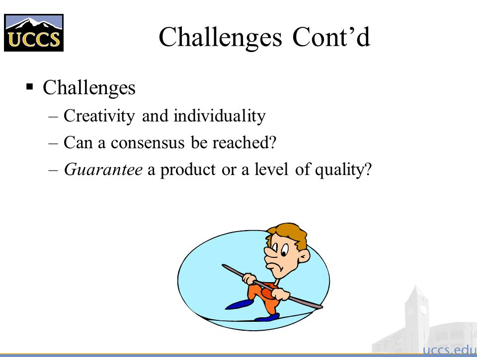 Challenges Cont'd Challenges Creativity and individuality