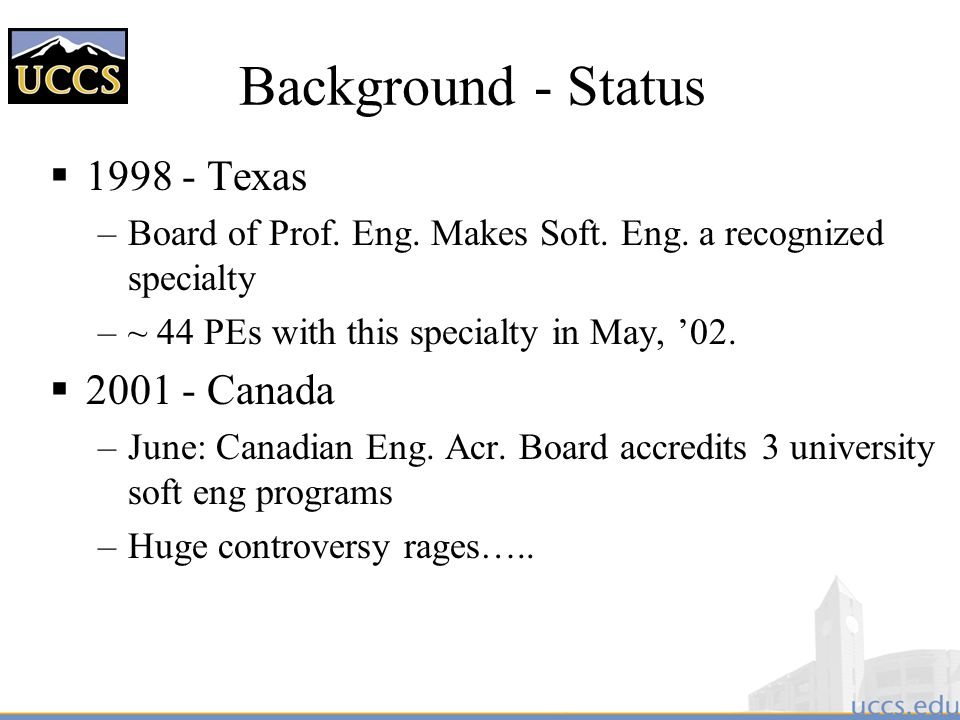 Background - Status 1998 - Texas 2001 - Canada