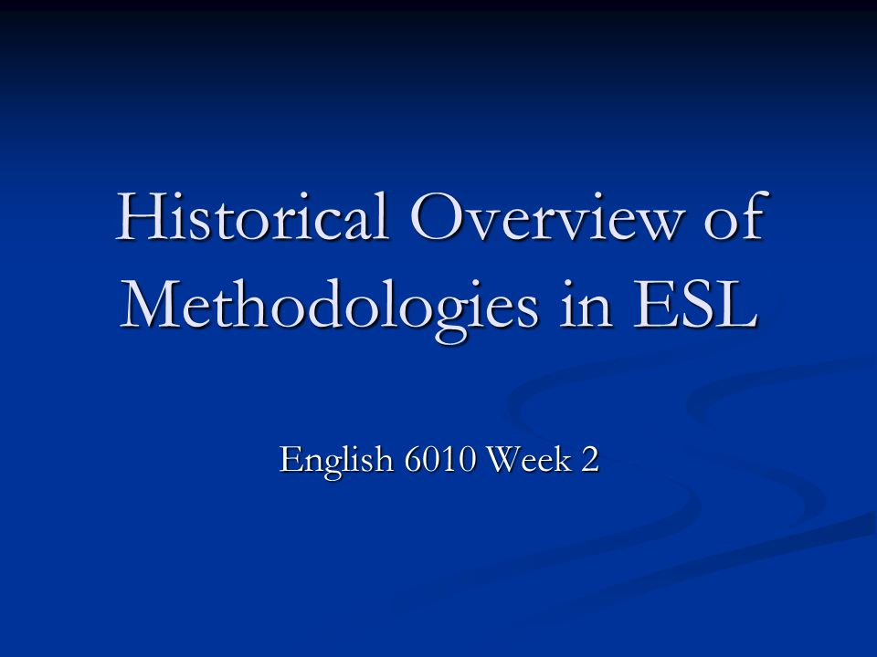 Historical Overview of Methodologies in ESL