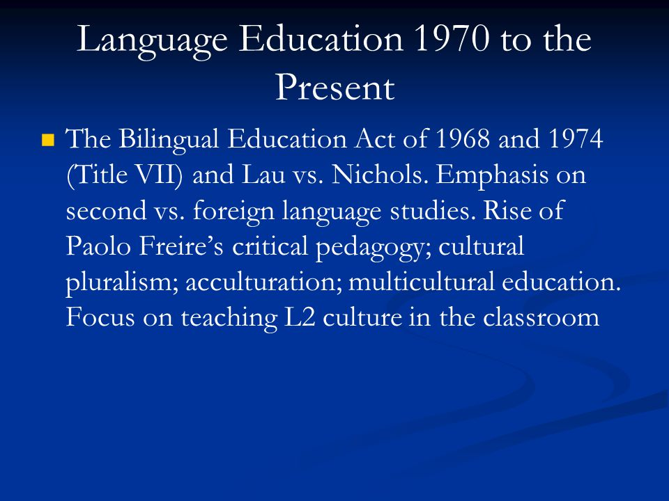 Language Education 1970 to the Present