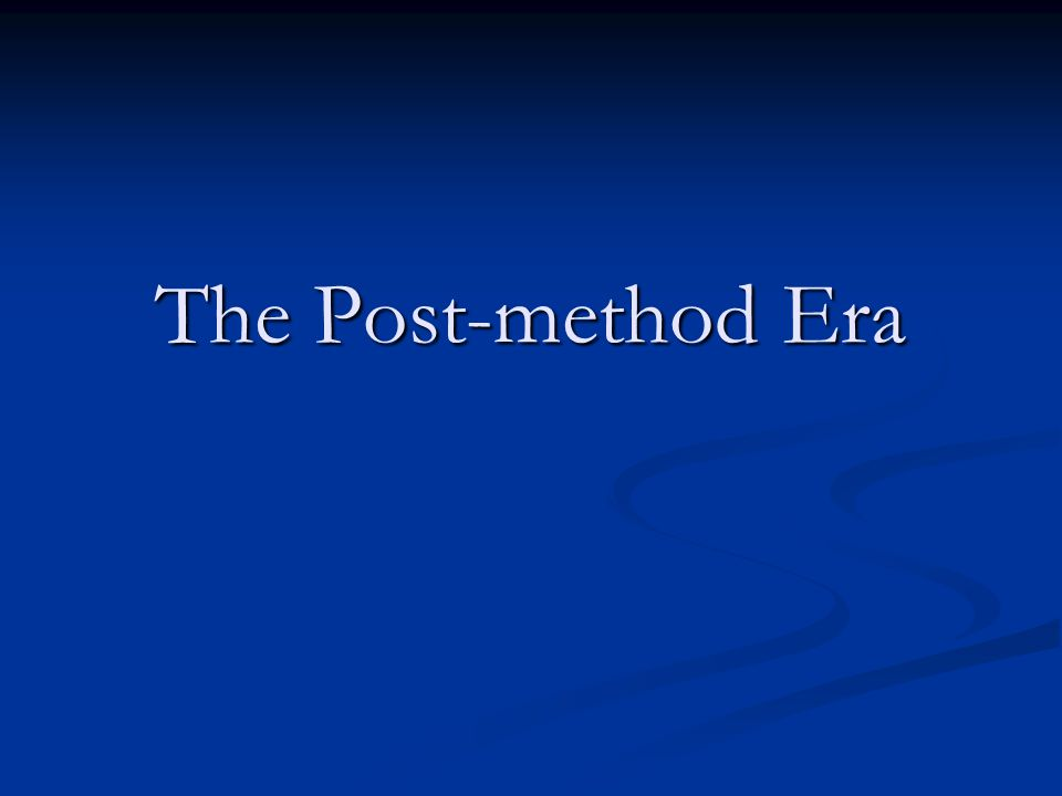 The Post-method Era
