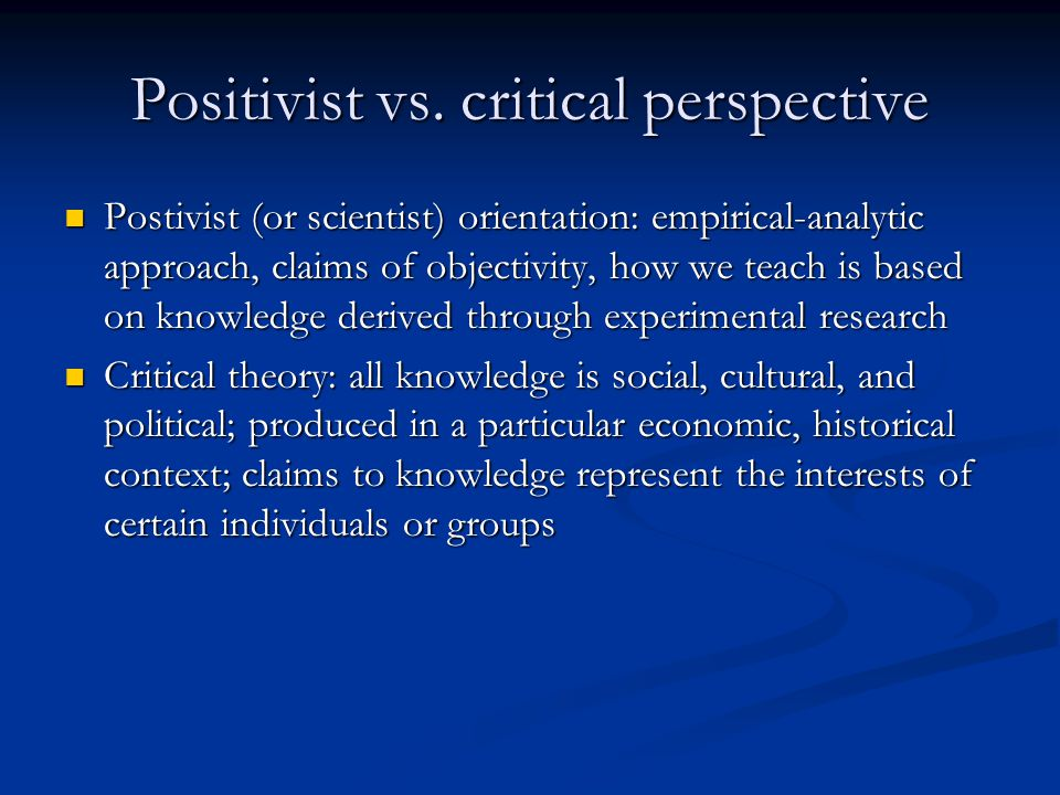 Positivist vs. critical perspective