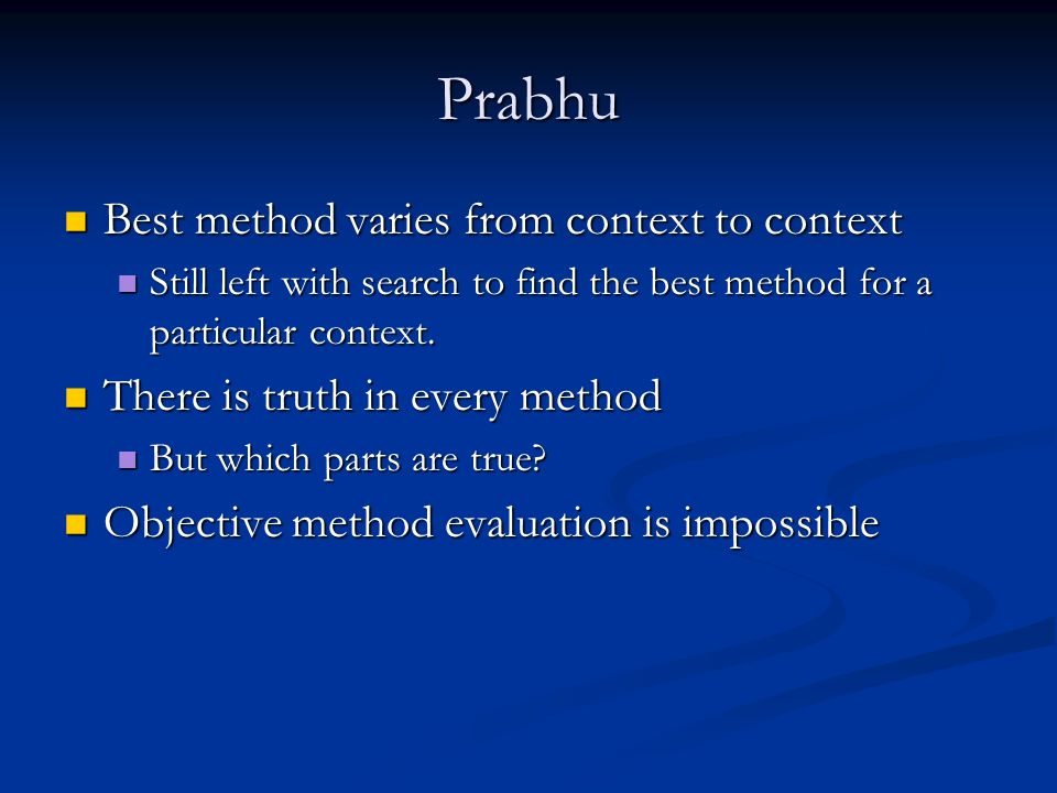 Prabhu Best method varies from context to context