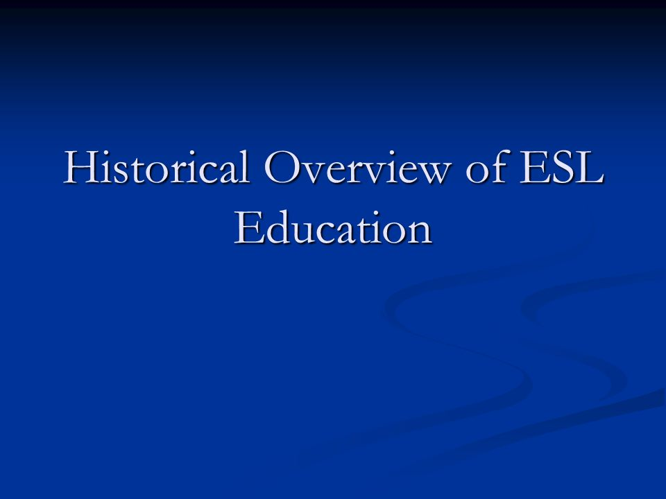 Historical Overview of ESL Education