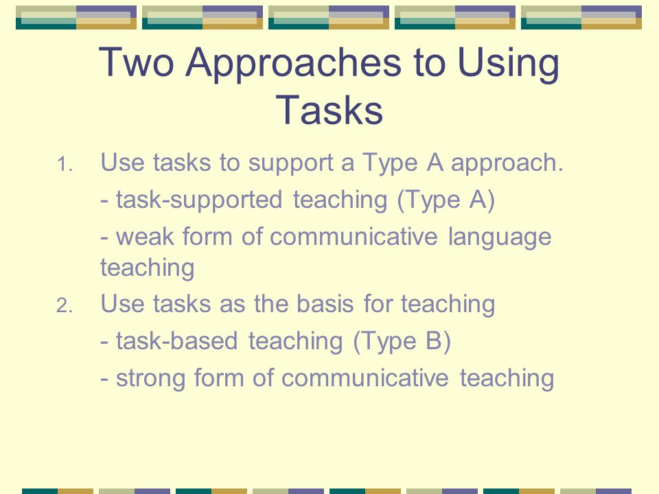 Two Approaches to Using Tasks