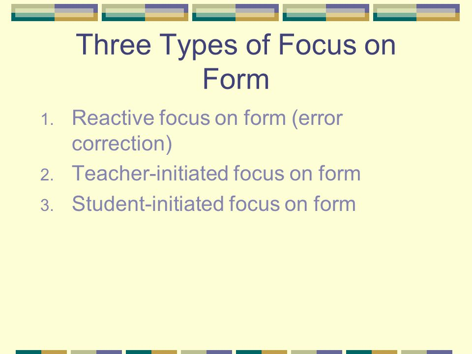 Three Types of Focus on Form