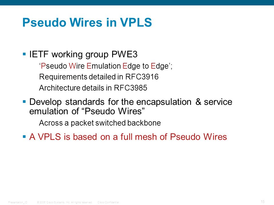 Pseudo Wires in VPLS IETF working group PWE3