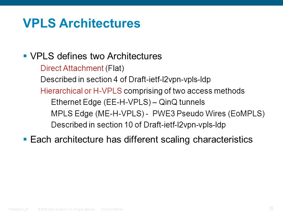 VPLS Architectures VPLS defines two Architectures