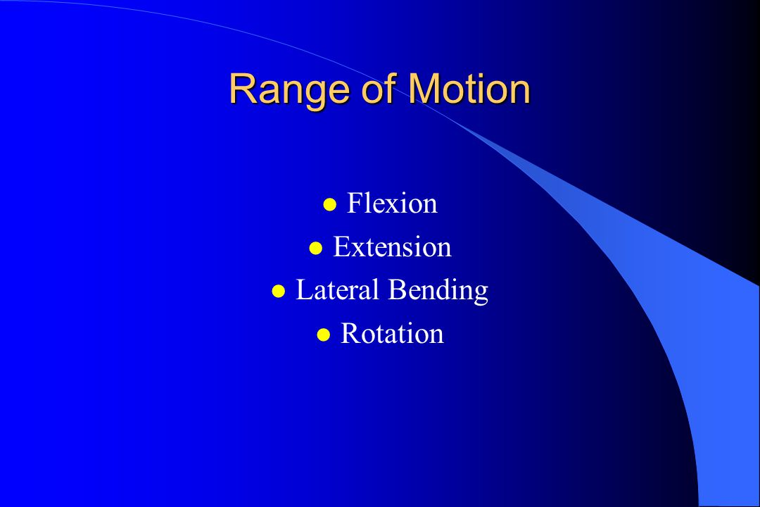 Range of Motion Flexion Extension Lateral Bending Rotation