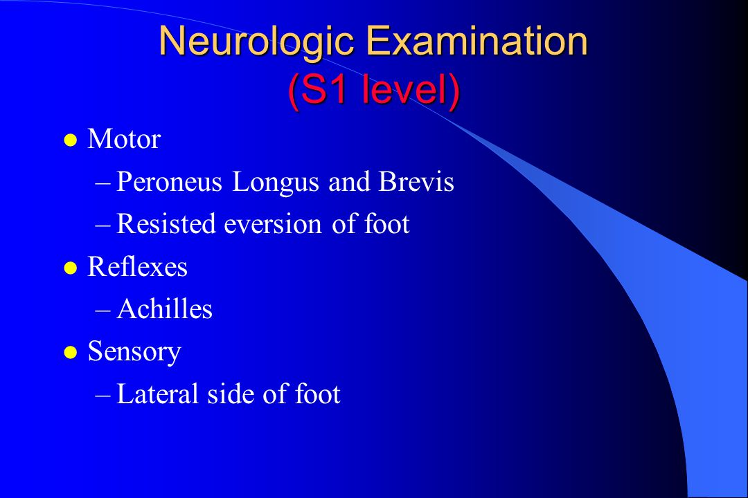 Neurologic Examination (S1 level)