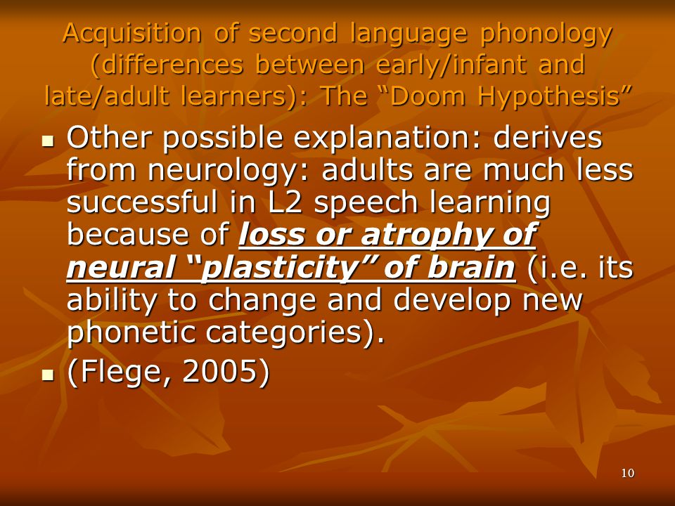 Acquisition of second language phonology (differences between early/infant and late/adult learners): The Doom Hypothesis