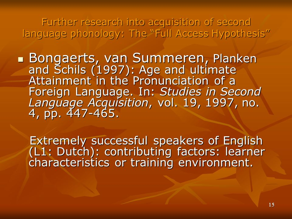 Further research into acquisition of second language phonology: The Full Access Hypothesis