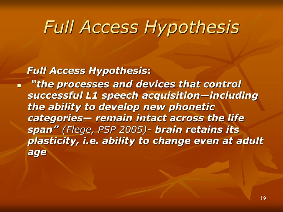 Full Access Hypothesis