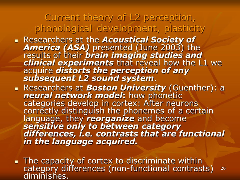 Current theory of L2 perception, phonological development, plasticity