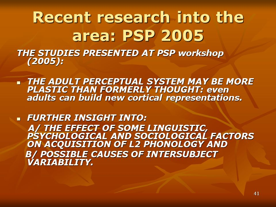 Recent research into the area: PSP 2005