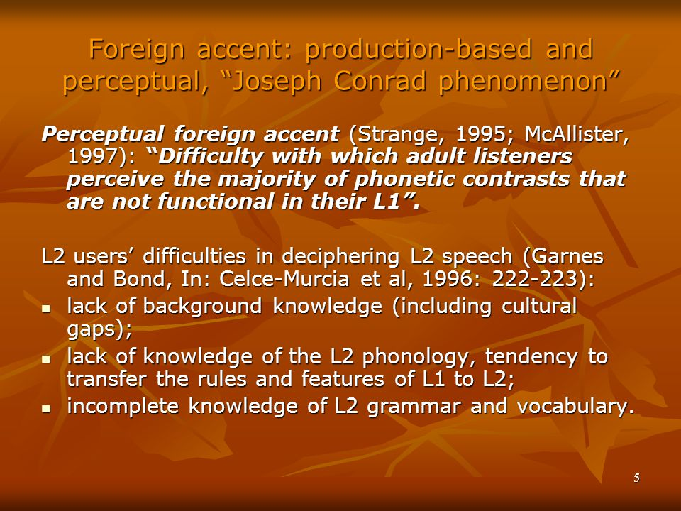 Foreign accent: production-based and perceptual, Joseph Conrad phenomenon