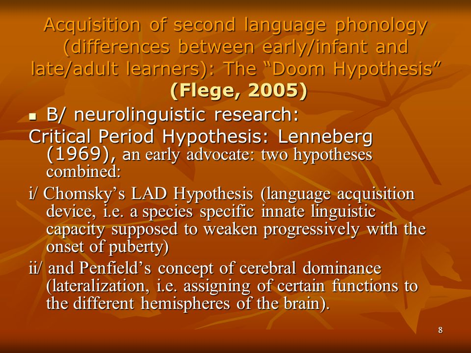 Acquisition of second language phonology (differences between early/infant and late/adult learners): The Doom Hypothesis (Flege, 2005)