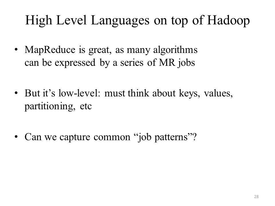 High Level Languages on top of Hadoop