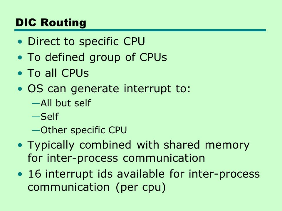 To defined group of CPUs To all CPUs OS can generate interrupt to: