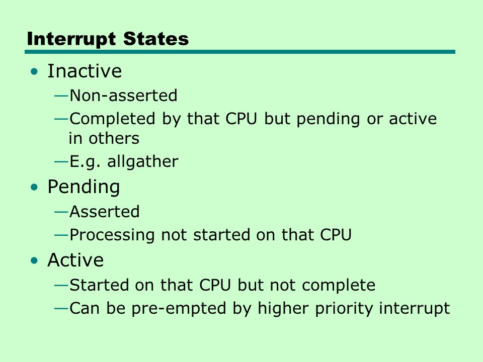 Interrupt States Inactive Pending Active Non-asserted