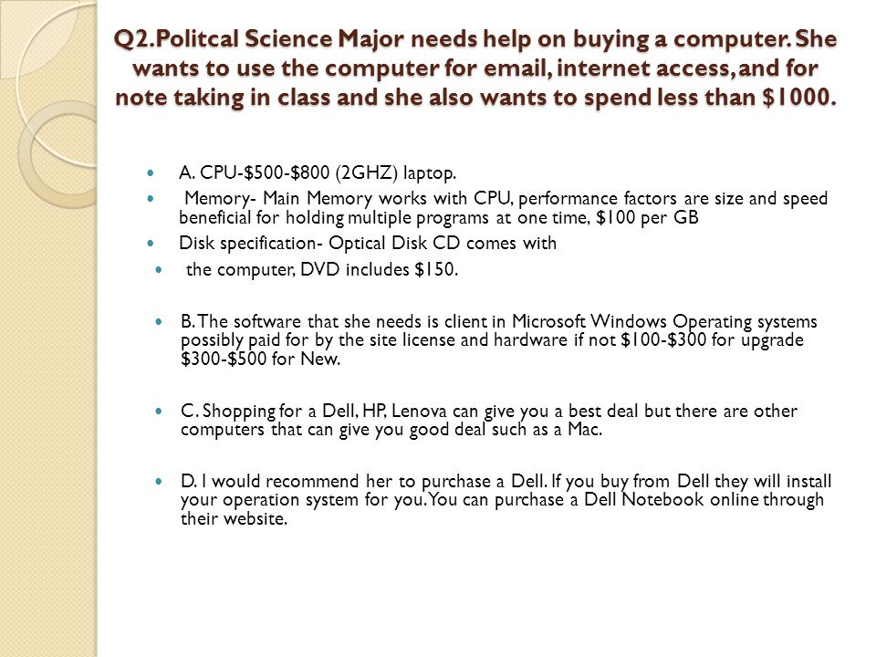 Q2. Politcal Science Major needs help on buying a computer