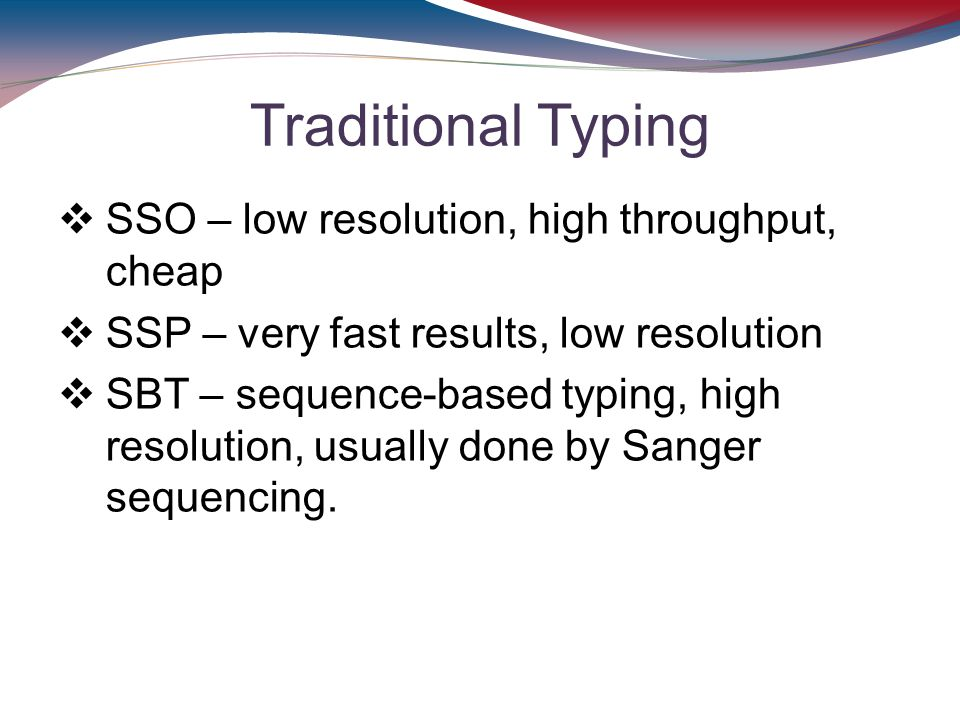 Traditional Typing SSO – low resolution, high throughput, cheap