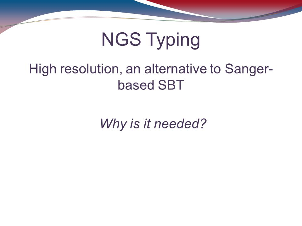 High resolution, an alternative to Sanger- based SBT