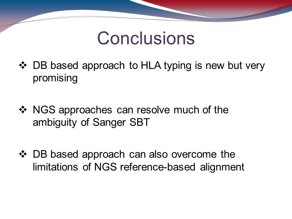 Conclusions DB based approach to HLA typing is new but very promising