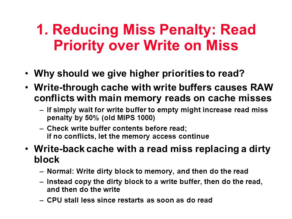 1. Reducing Miss Penalty: Read Priority over Write on Miss