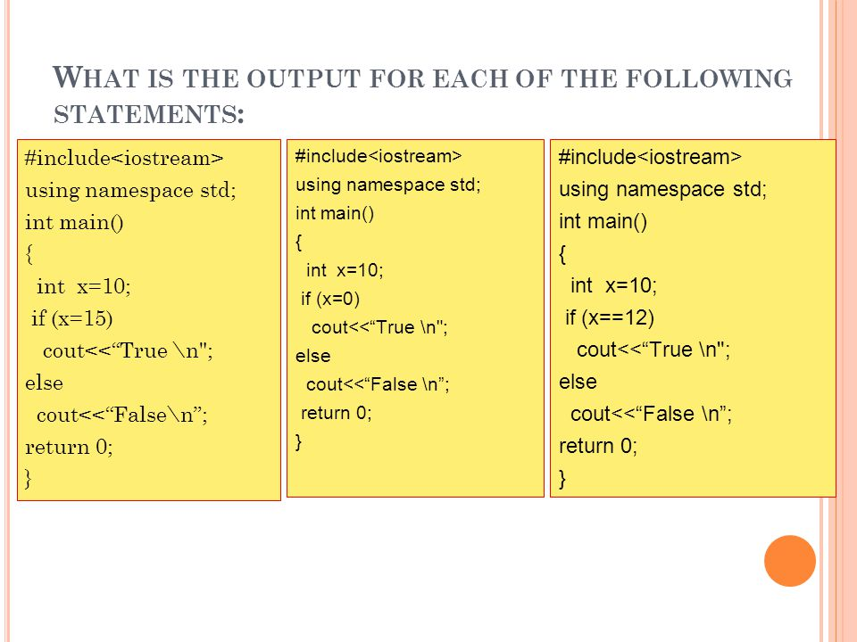 What is the output for each of the following statements: