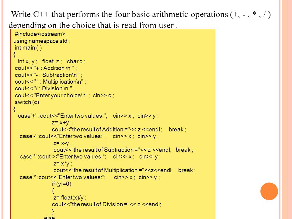 Write C++ that performs the four basic arithmetic operations (+, - ,