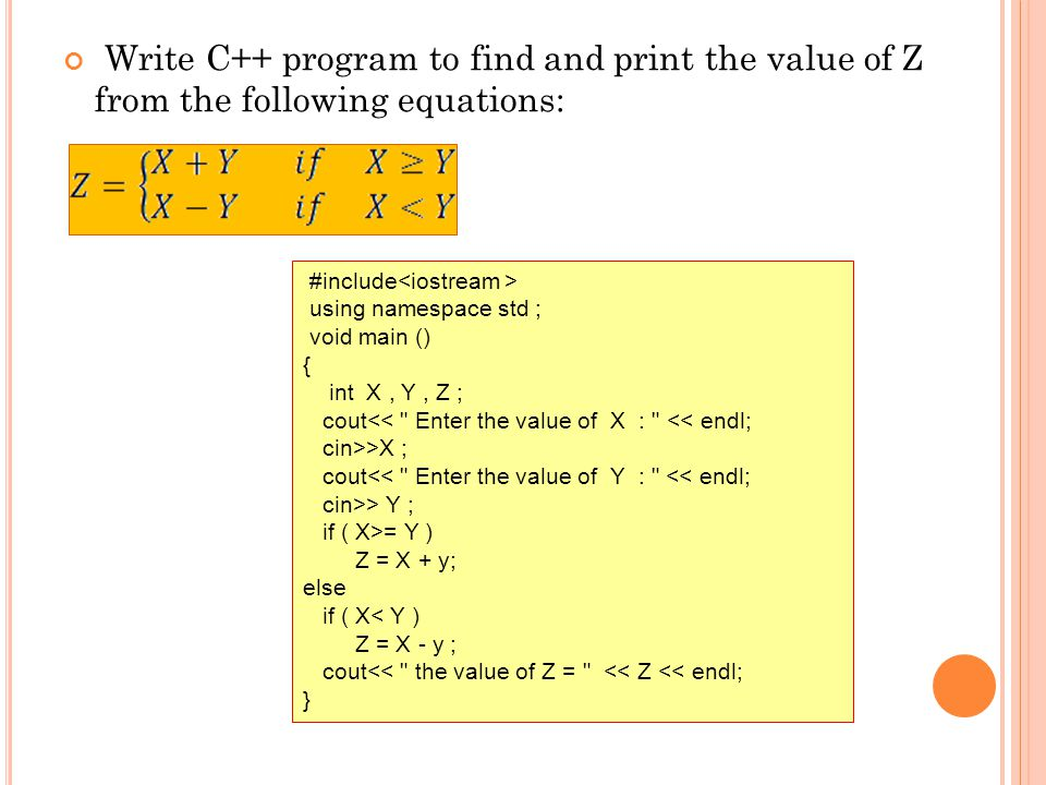 Write C++ program to find and print the value of Z from the following equations: