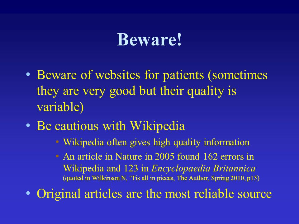 Beware! Beware of websites for patients (sometimes they are very good but their quality is variable)