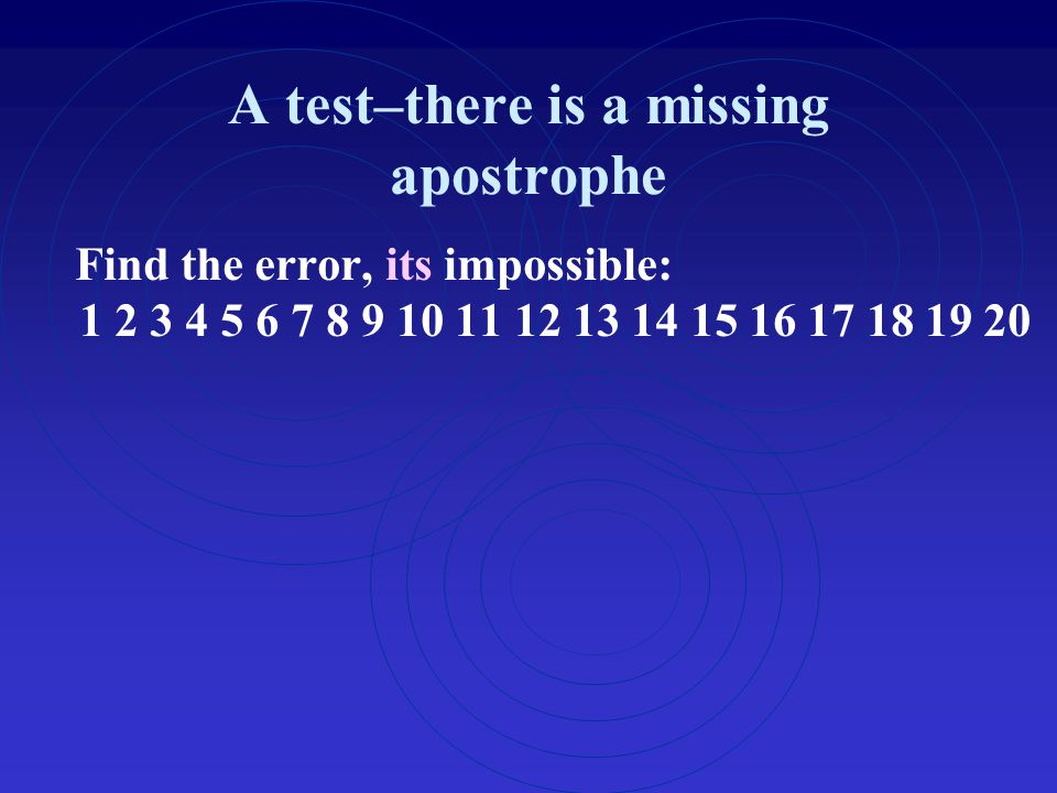 A test–there is a missing apostrophe
