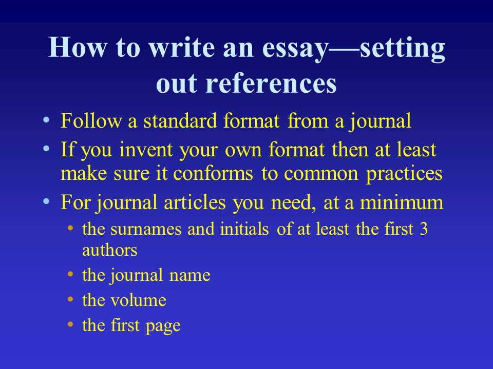 setting out references essay Read this guide full of top tips on how to write an essay in less than 24 hours   by setting yourself a time frame in which to reach certain milestones before  if  you look up the references you will find the original book (already.