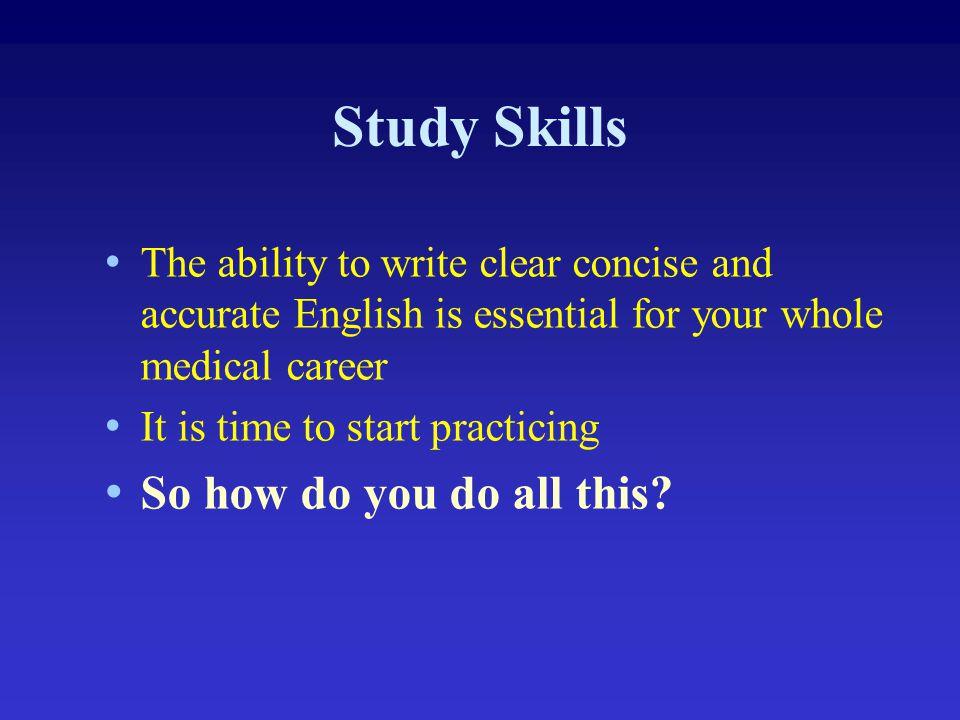 Study Skills So how do you do all this