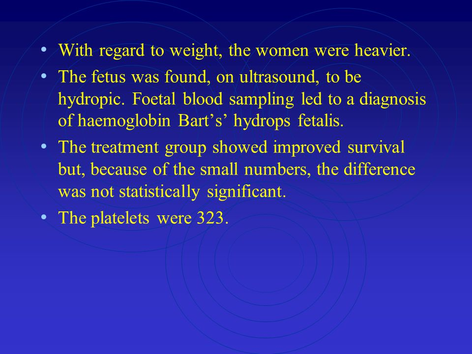With regard to weight, the women were heavier.