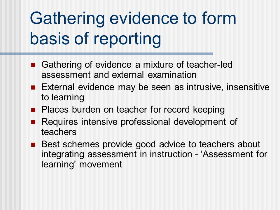Gathering evidence to form basis of reporting