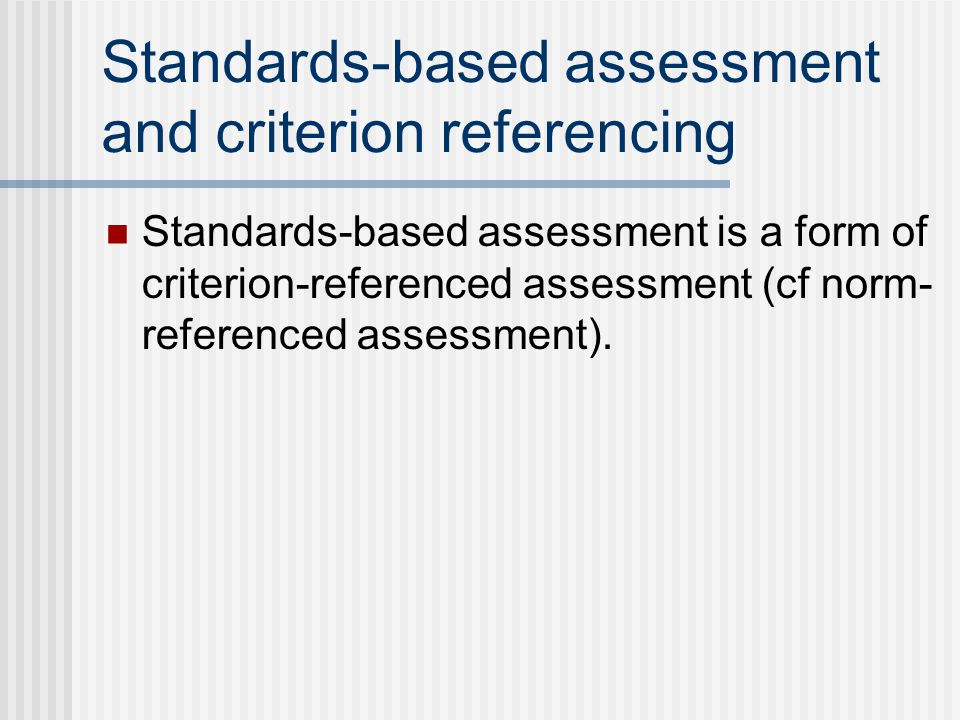 Standards-based assessment and criterion referencing