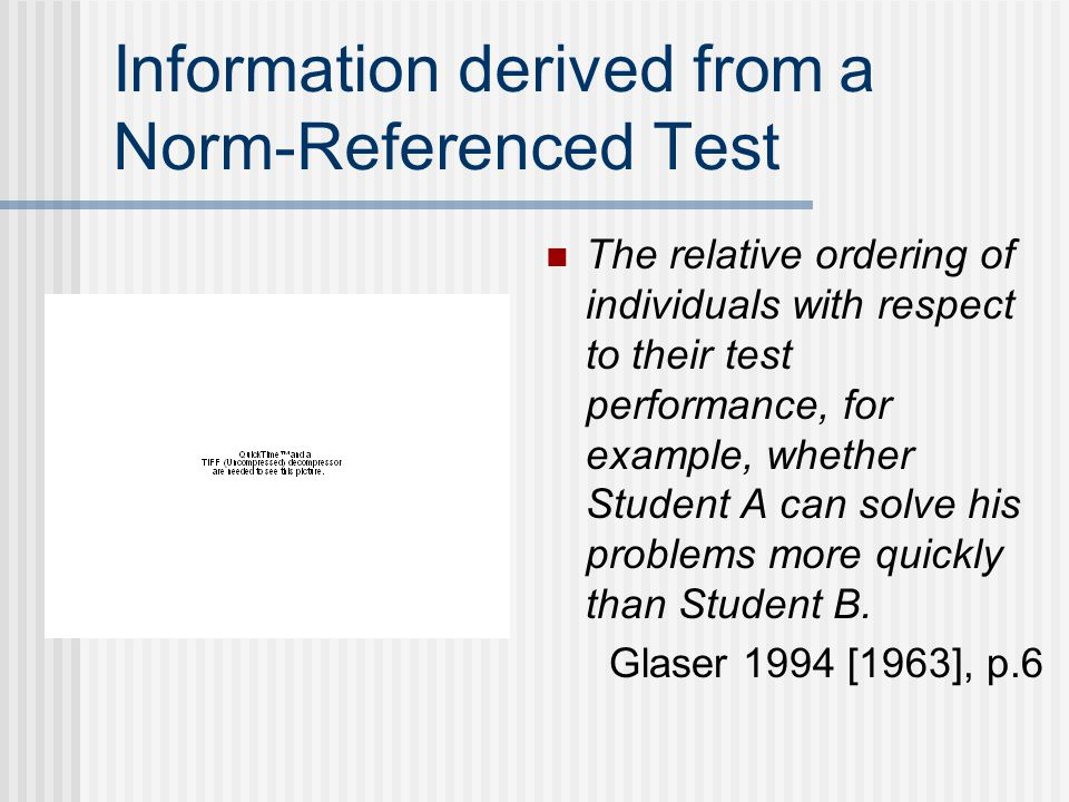 Information derived from a Norm-Referenced Test