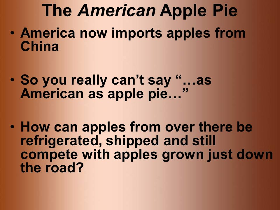 The American Apple Pie America now imports apples from China