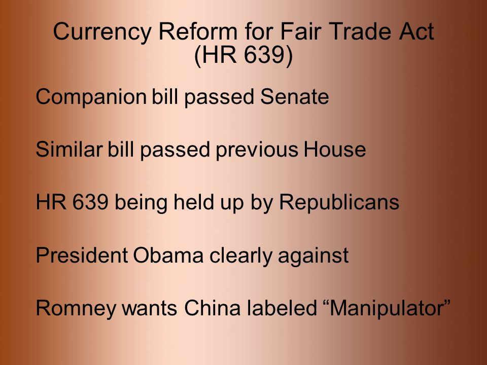 Currency Reform for Fair Trade Act (HR 639)