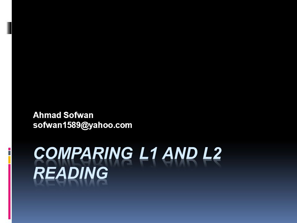 Comparing L1 and L2 reading