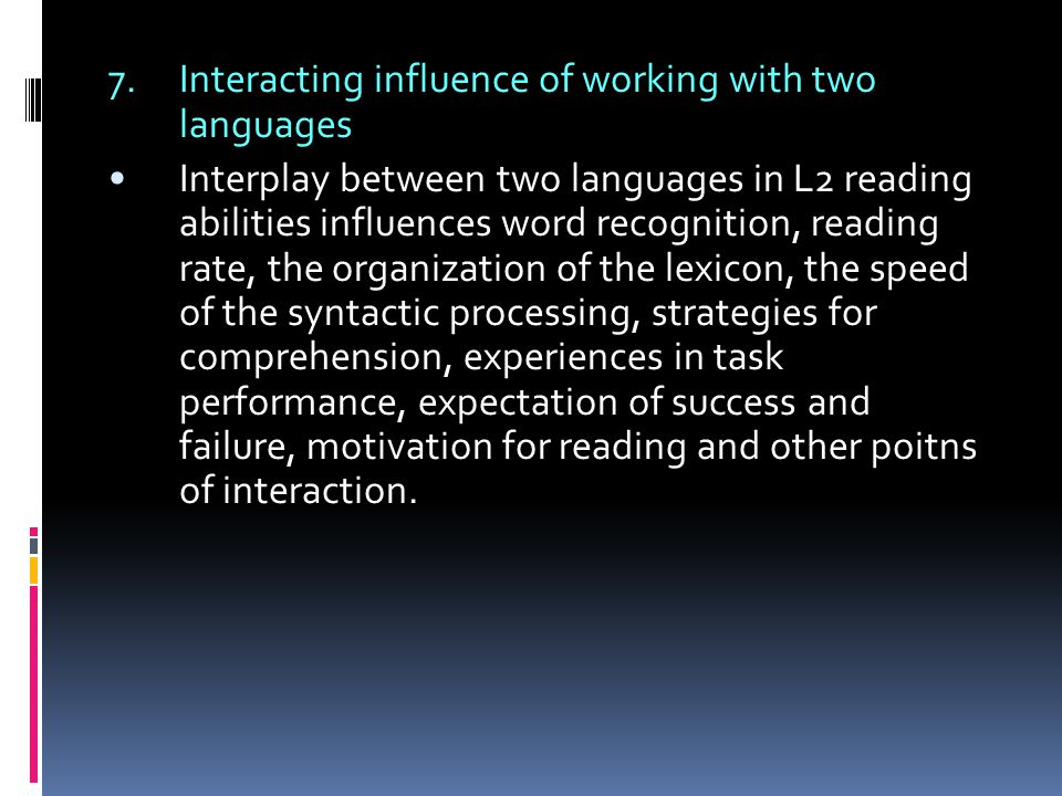 7. Interacting influence of working with two languages