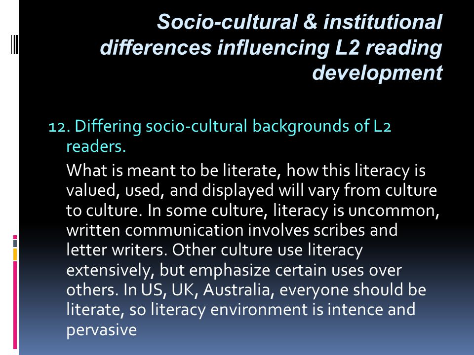 Socio-cultural & institutional differences influencing L2 reading development