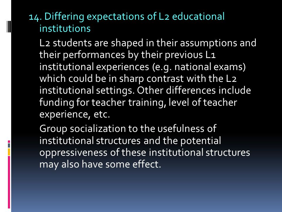 14. Differing expectations of L2 educational institutions