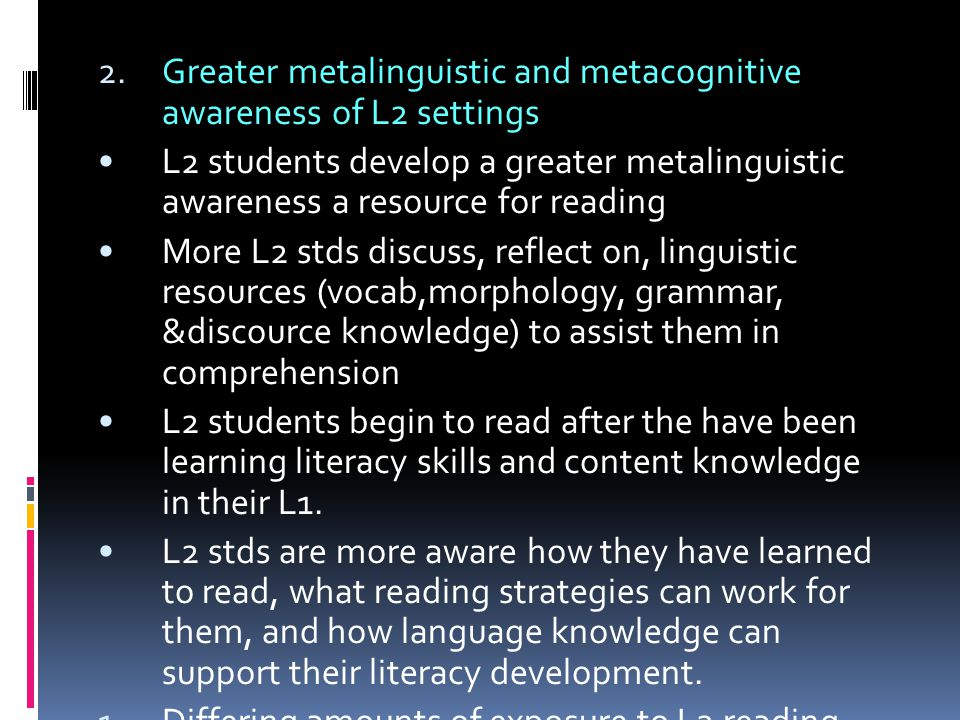 Greater metalinguistic and metacognitive awareness of L2 settings