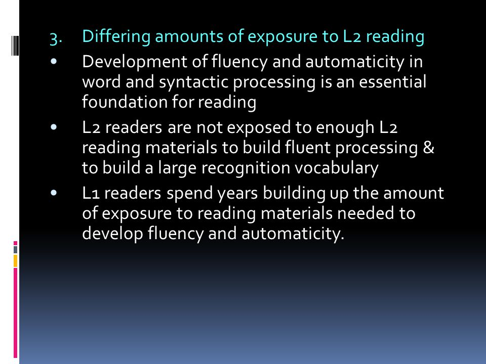 3. Differing amounts of exposure to L2 reading