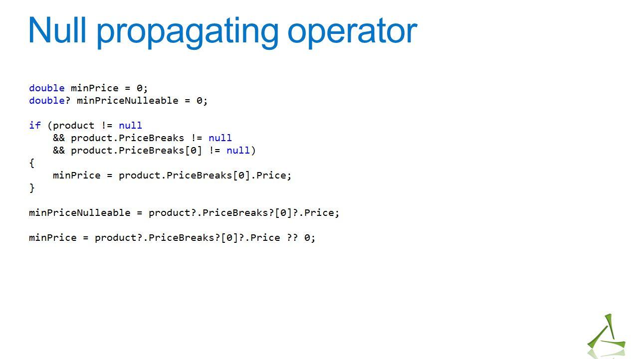 Null propagating operator