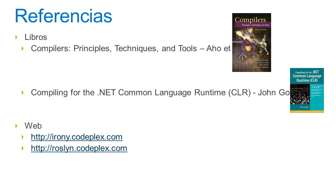 4/11/2017 Referencias. Libros. Compilers: Principles, Techniques, and Tools – Aho et all.